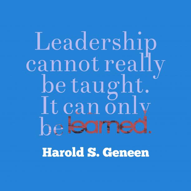 Harold S. Geneenquote about laedership.