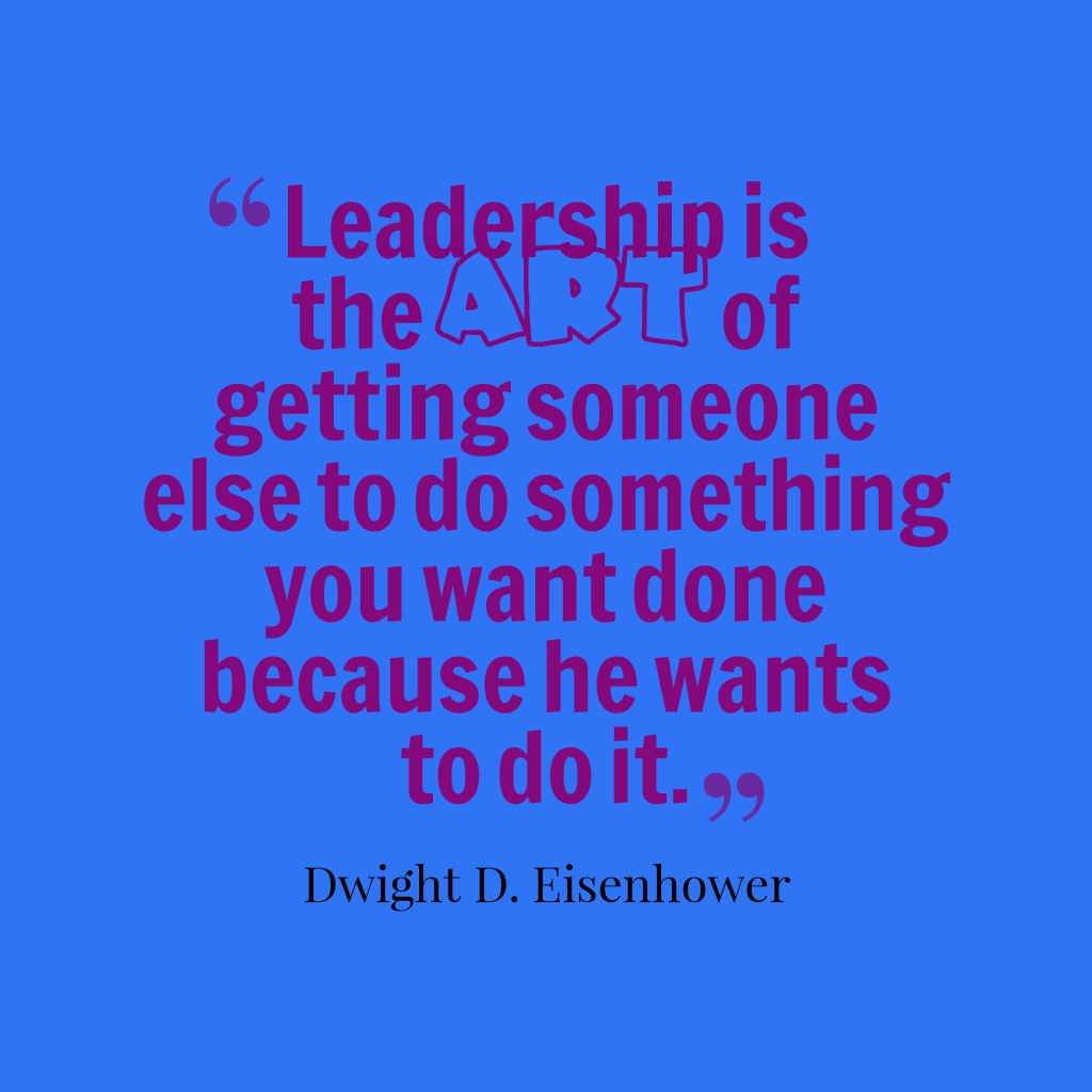 Dwight D. Eisenhower quotes about leadership