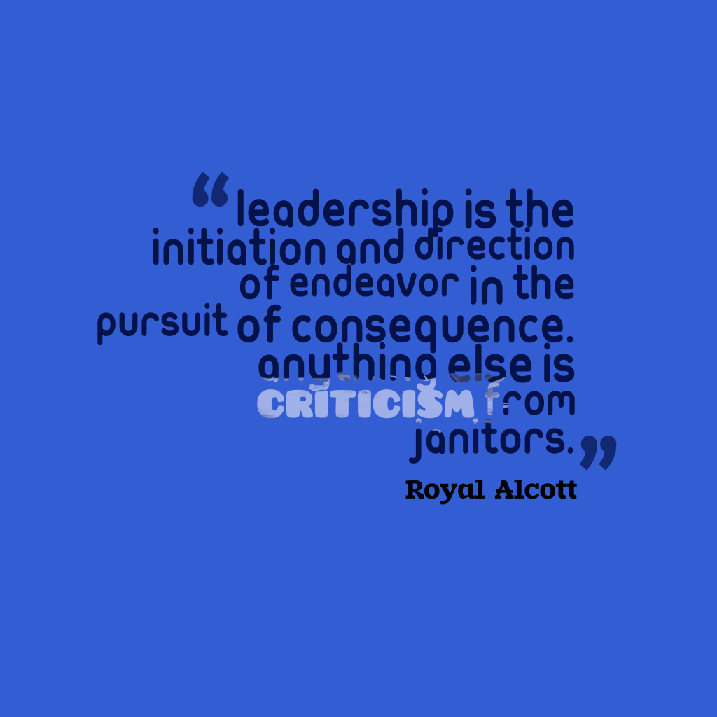 Royal Alcott quote about leadership.