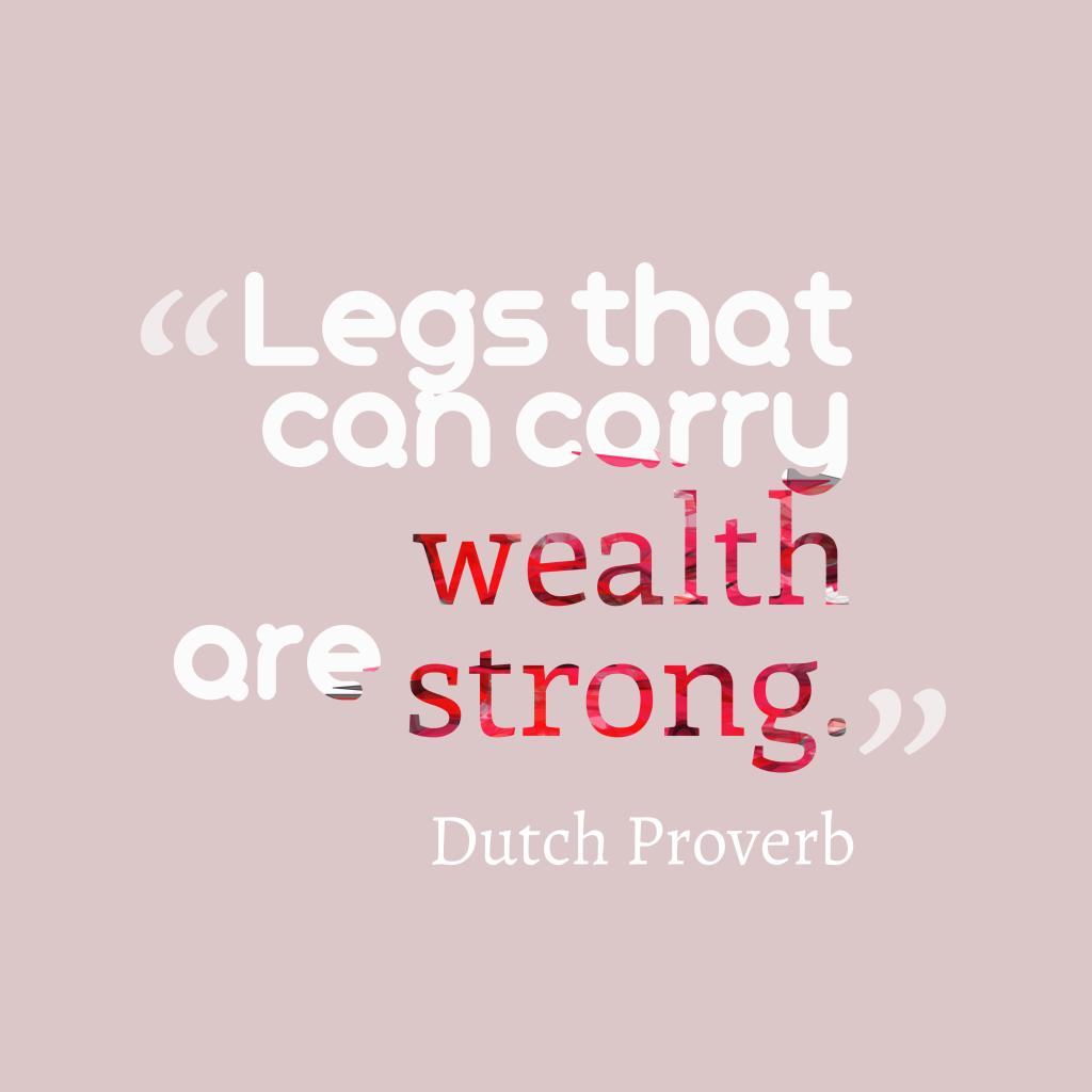 Dutch proverb about rich.