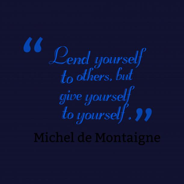 Michel de Montaignequote about self.