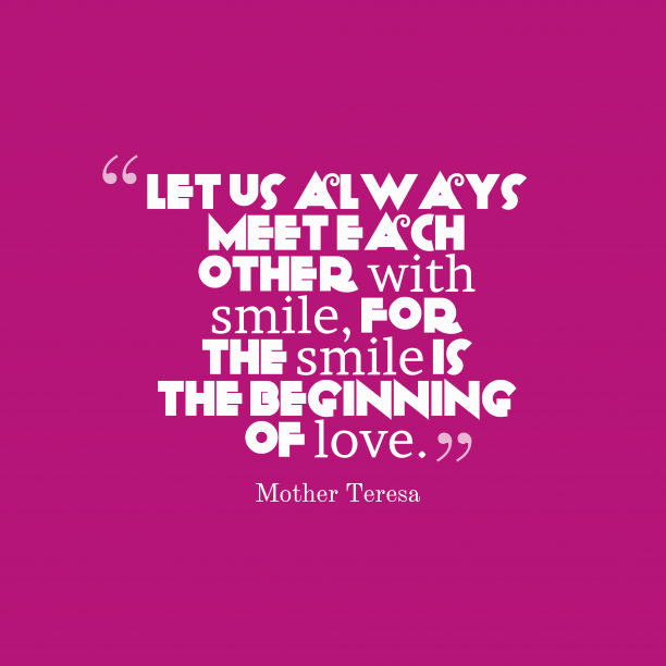 Mother Teresa quote about smile.