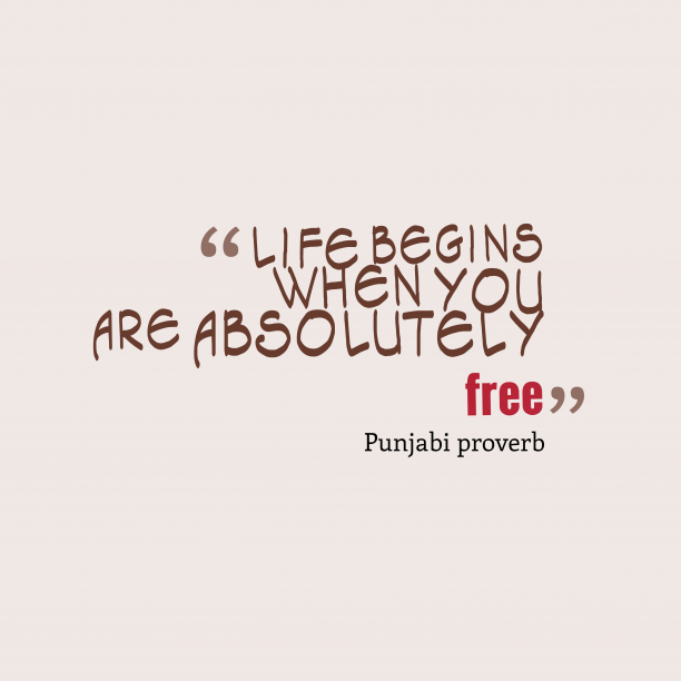 Punjabi proverb 's quote about . Life begins when you are…