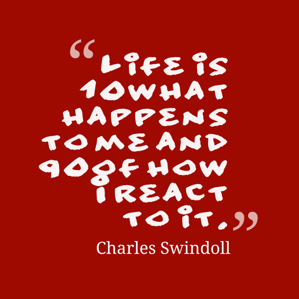 Charles Swindoll quote about life.