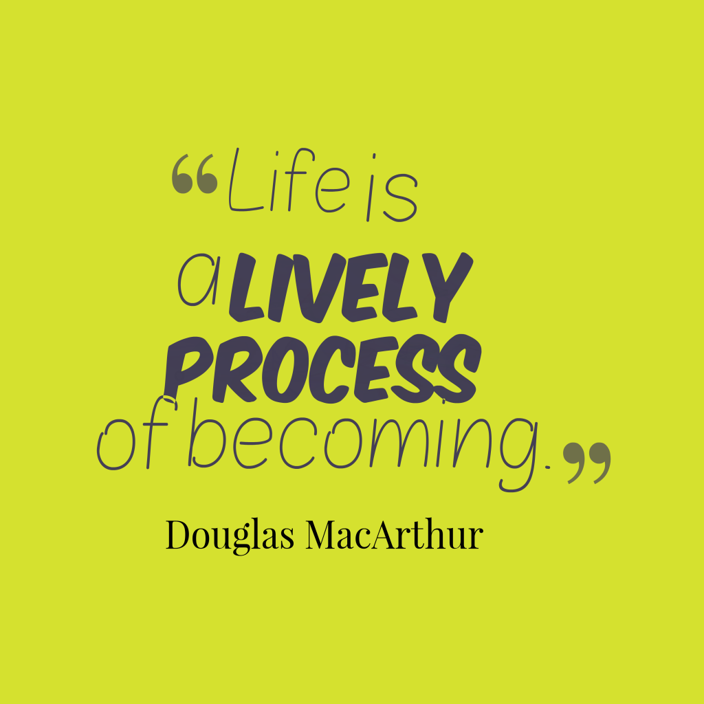Douglas MacArthur quote about life.