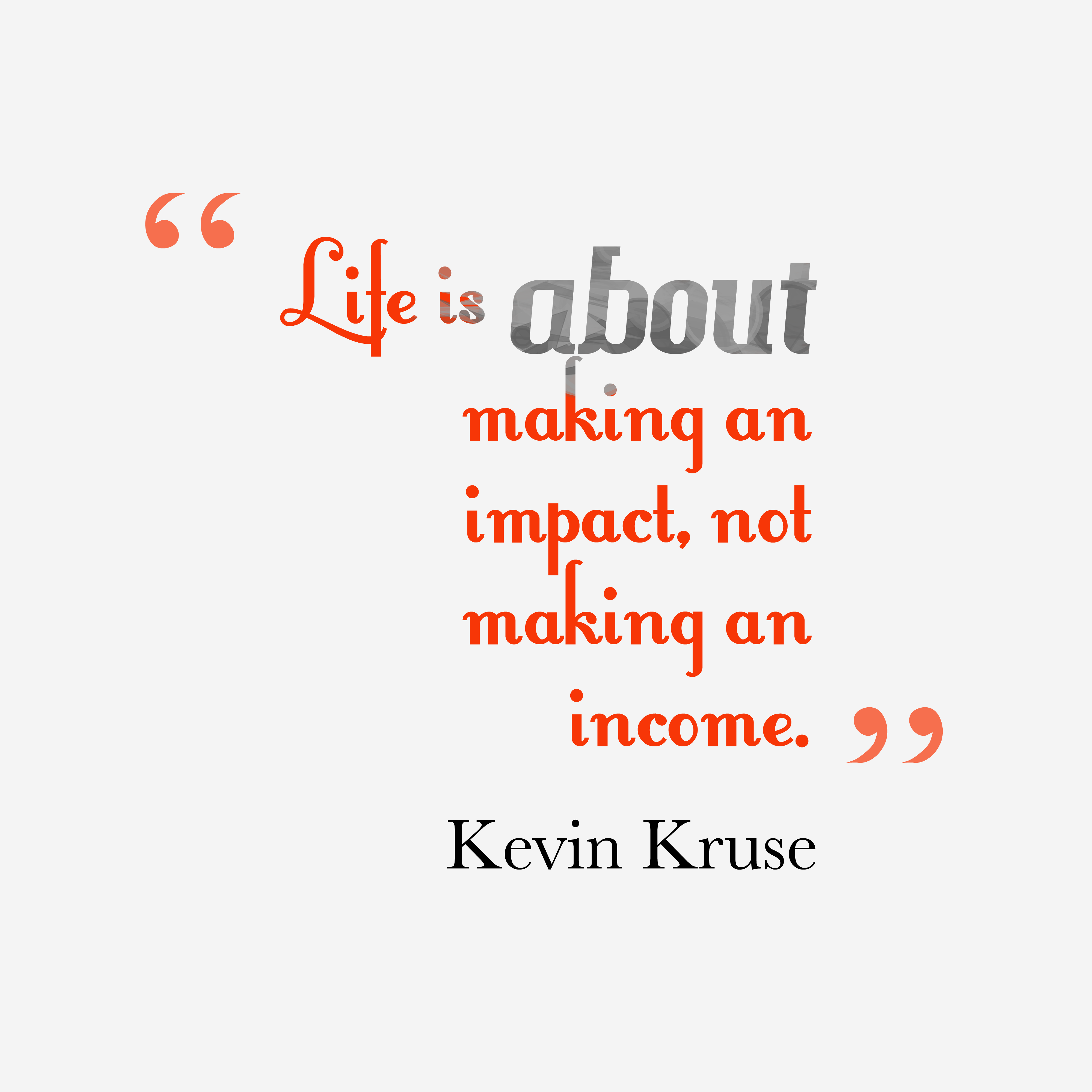 Kevin Kruse Quote About Life