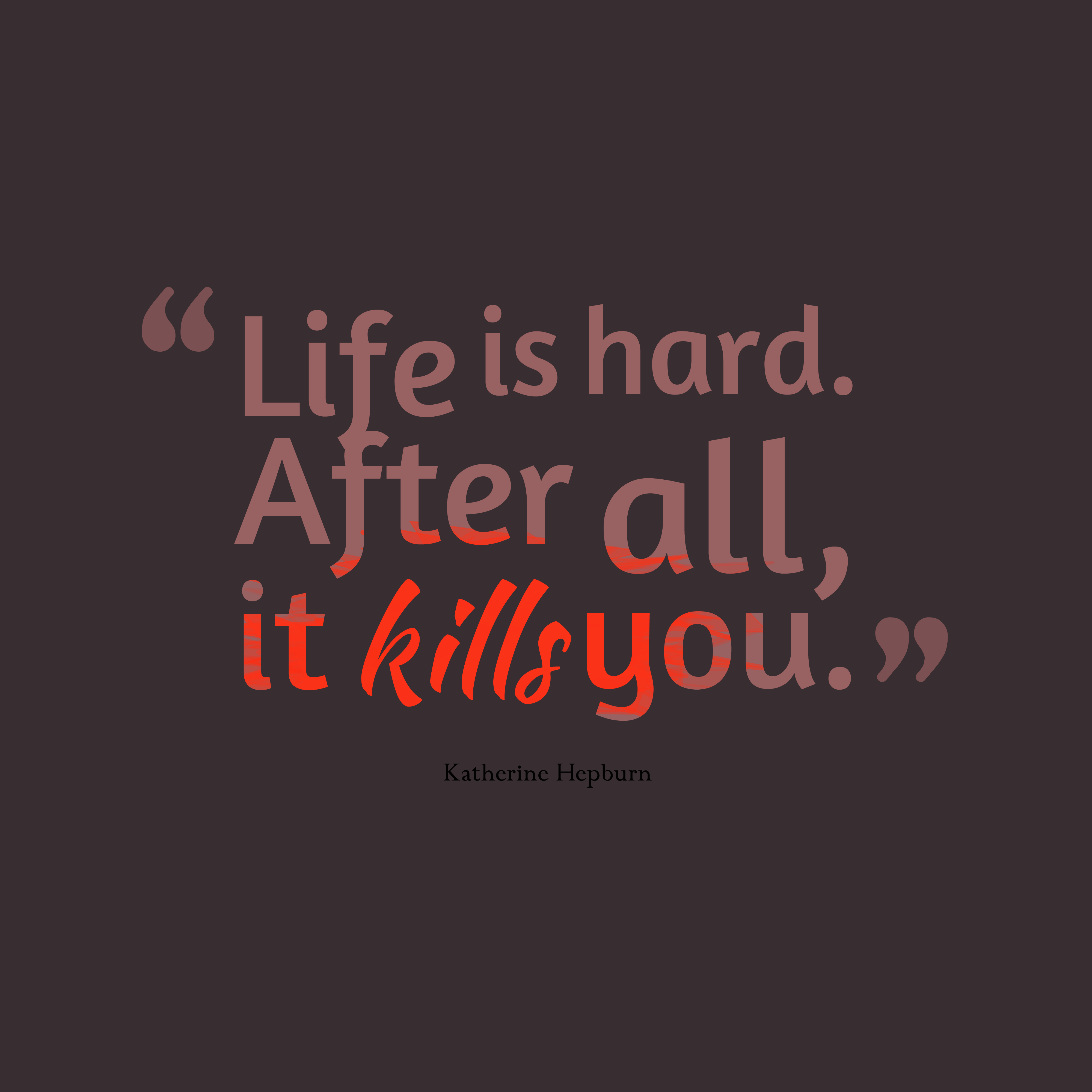 Life Is Hard Quotes Interesting Picture Life Is Hard Quotescover