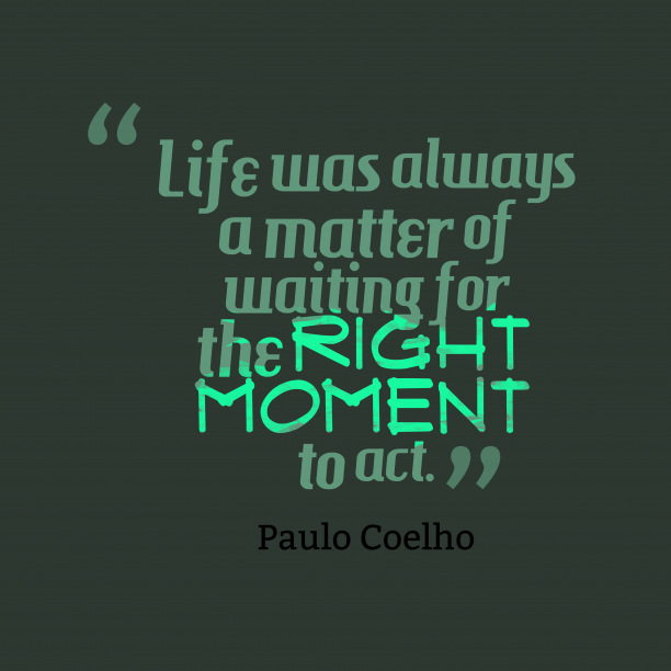 Paulo Coelho quote about life.