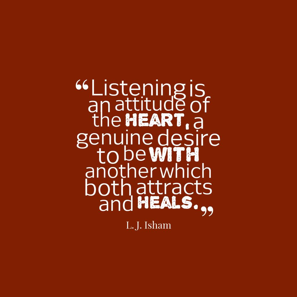 L. J. Isham quote about listening.