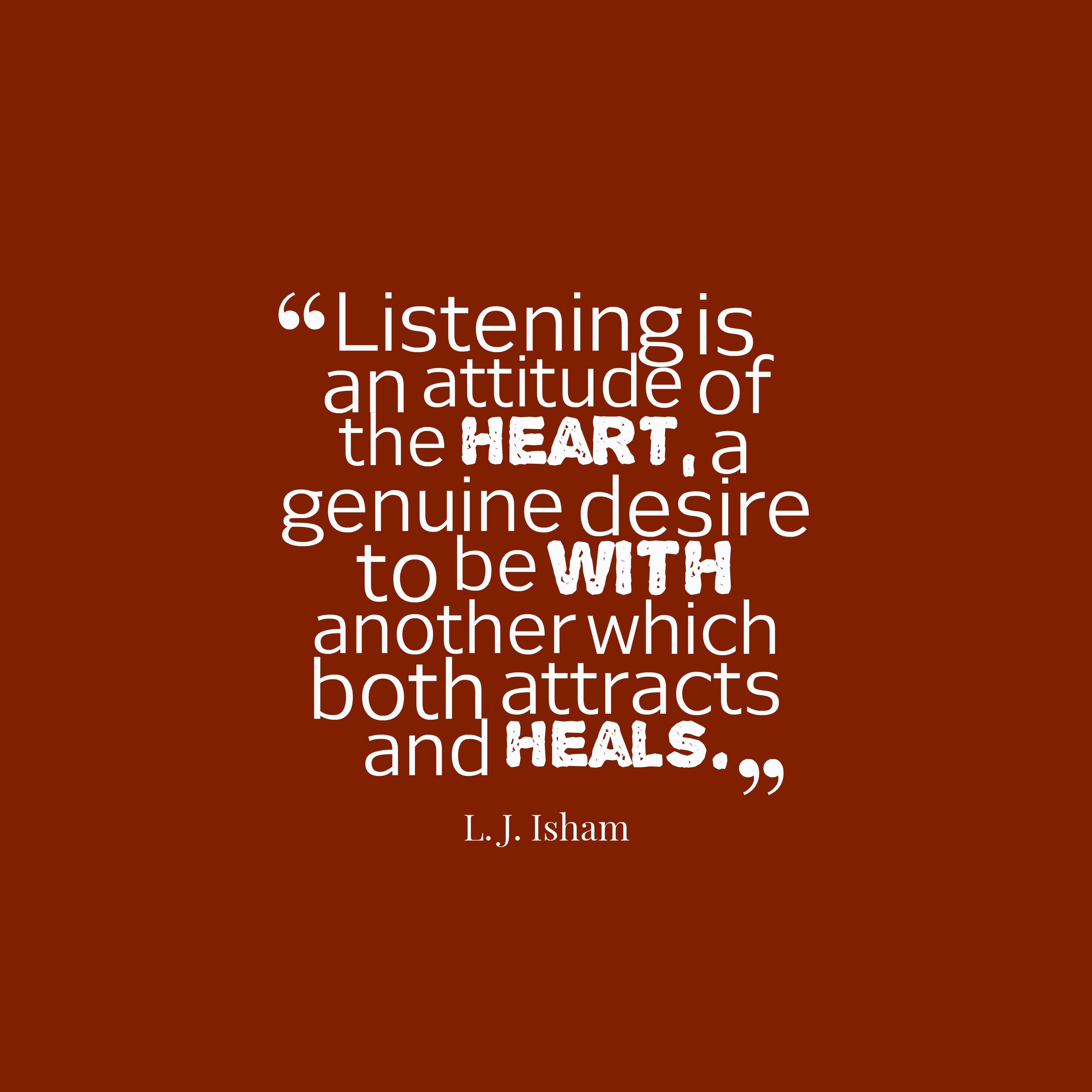 l j isham quote about listening