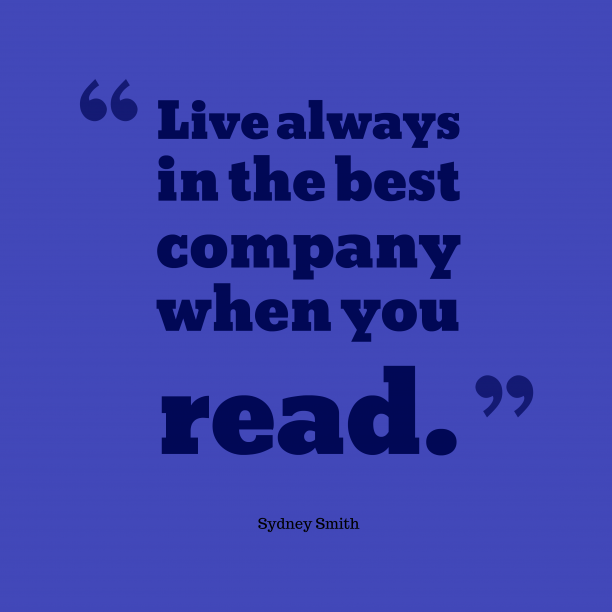 Sydney Smith 's quote about . Live always in the best…