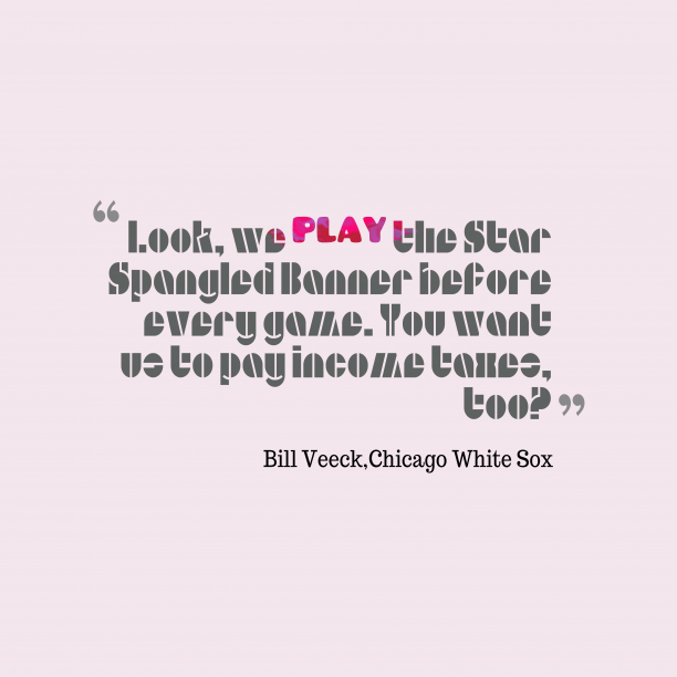 Chicago White Sox 's quote about Tax. Look, we play the Star…