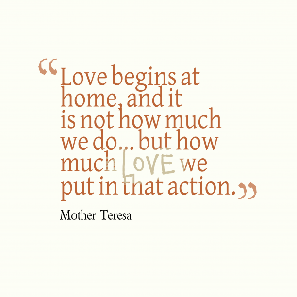 Mother Teresa quote about home.