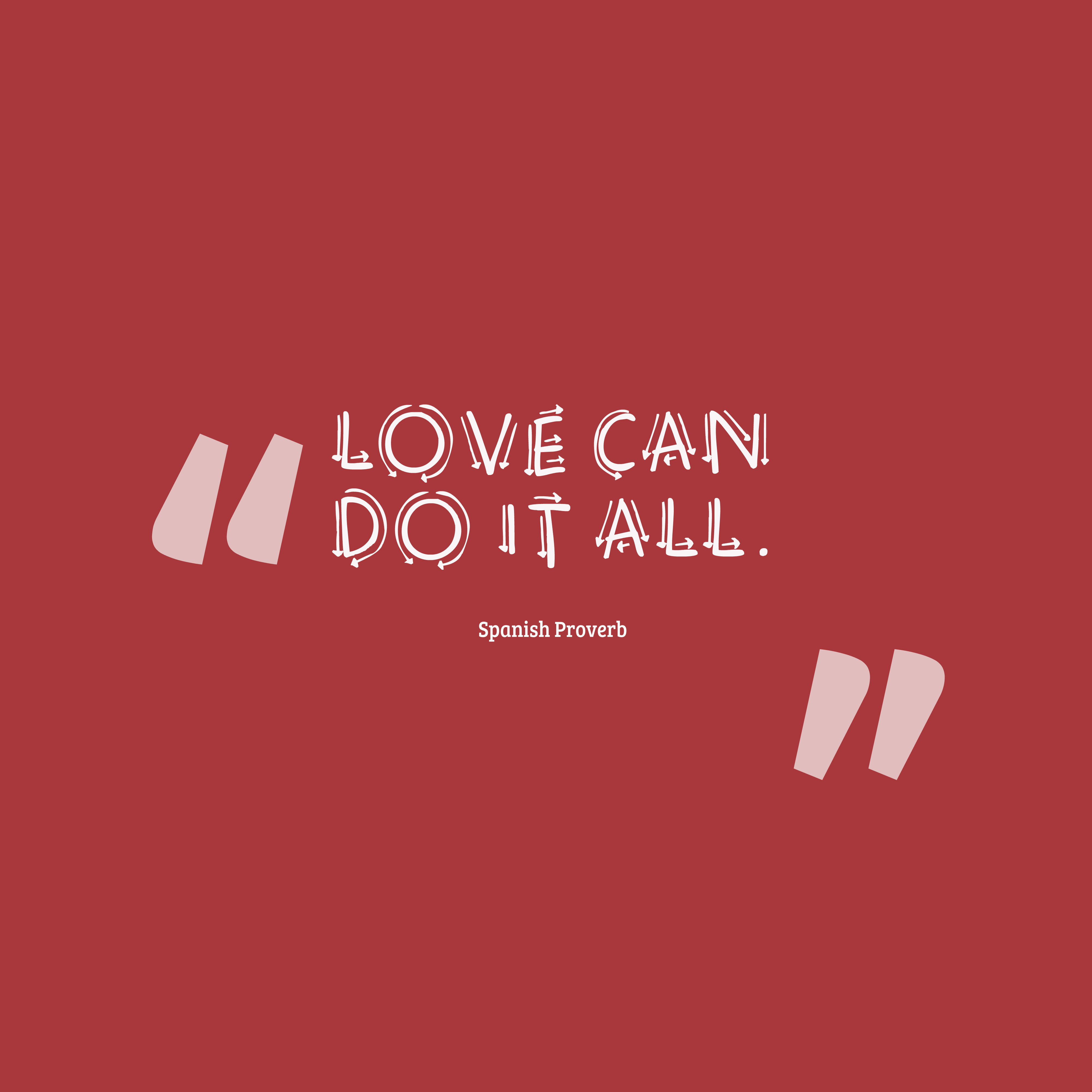 Quotes image of Love can do it all.