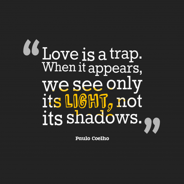 Paulo Coelho quote about love.