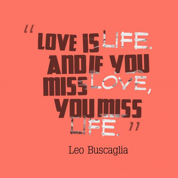 Leo Buscaglia quotes about love