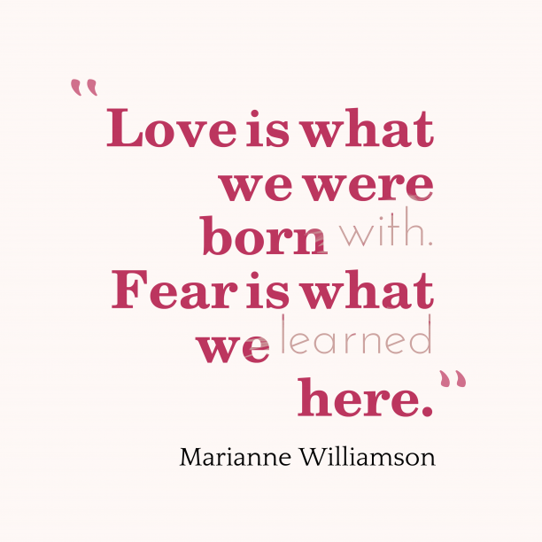 Marianne Williamson quote about fear.