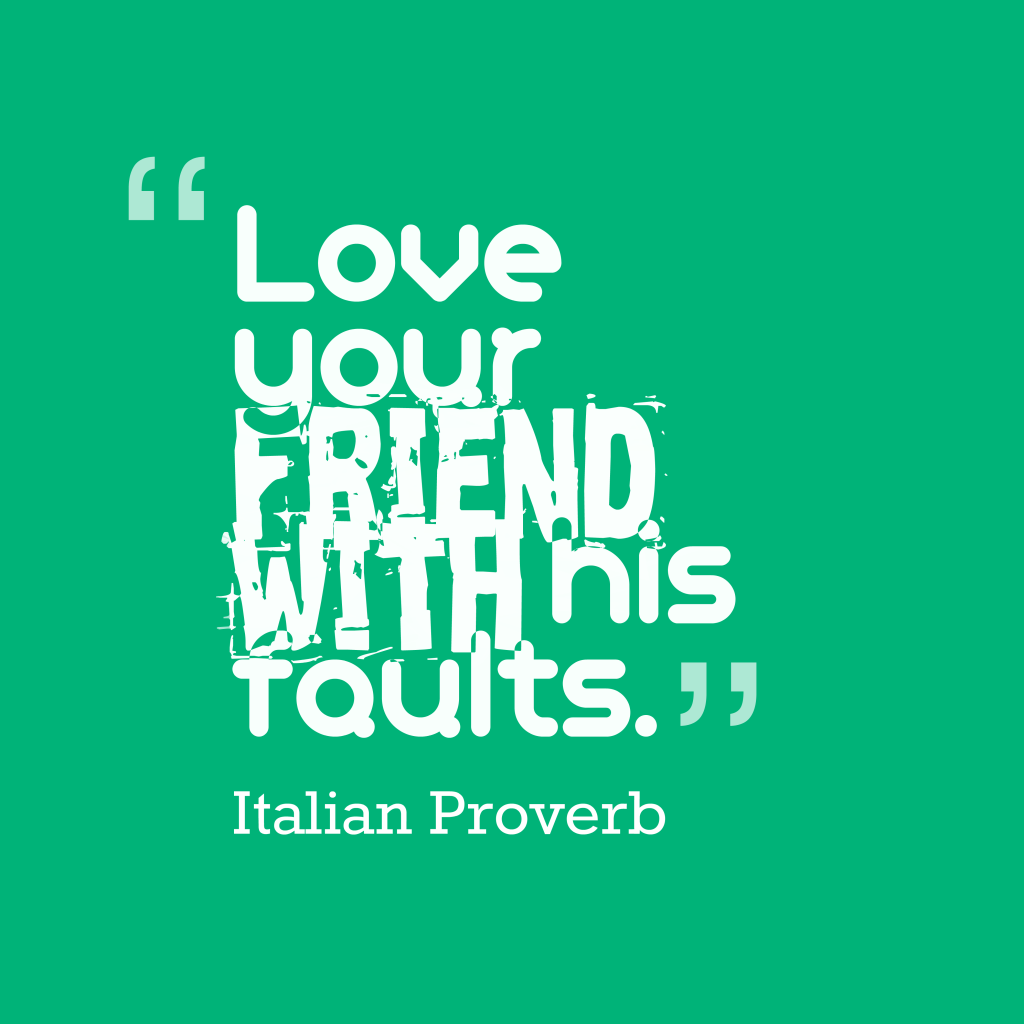 Italian proverb about friendship.