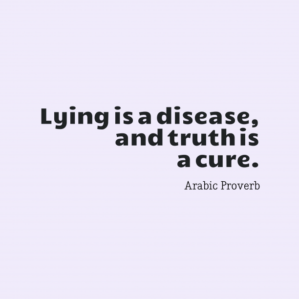 Arabic proverb about truth.