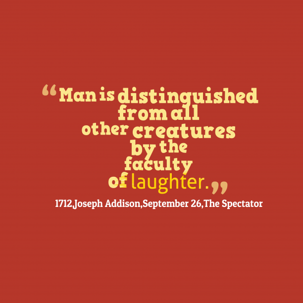 The Spectator 's quote about . Man is distinguished from all…