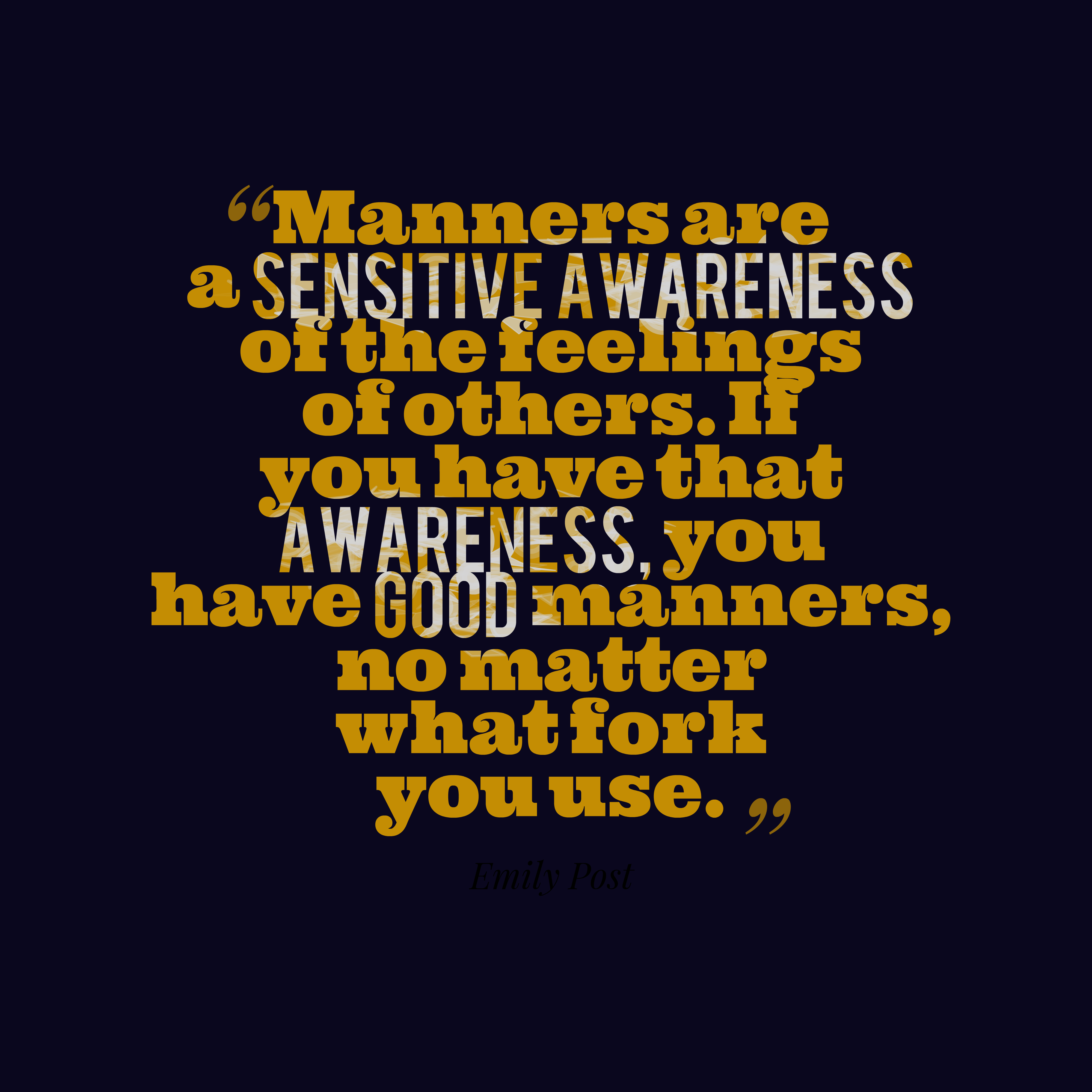 Be Sensitive To Others Feelings Quotes: Emily Post Quote About Manners