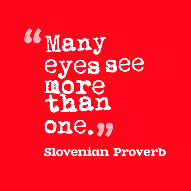 Slovenian Wisdom 's quote about . Many eyes see more than…