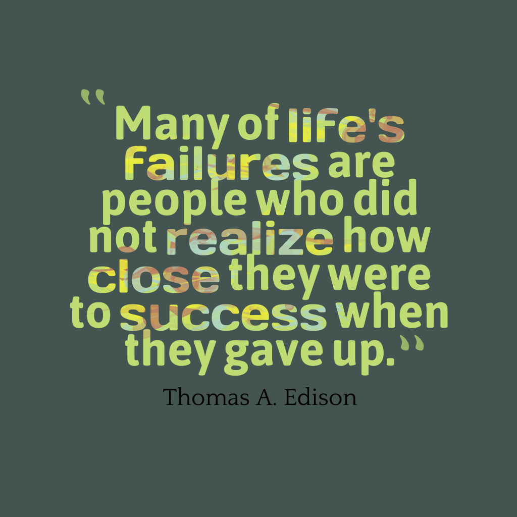 Thomas A. Edison quote about failure.