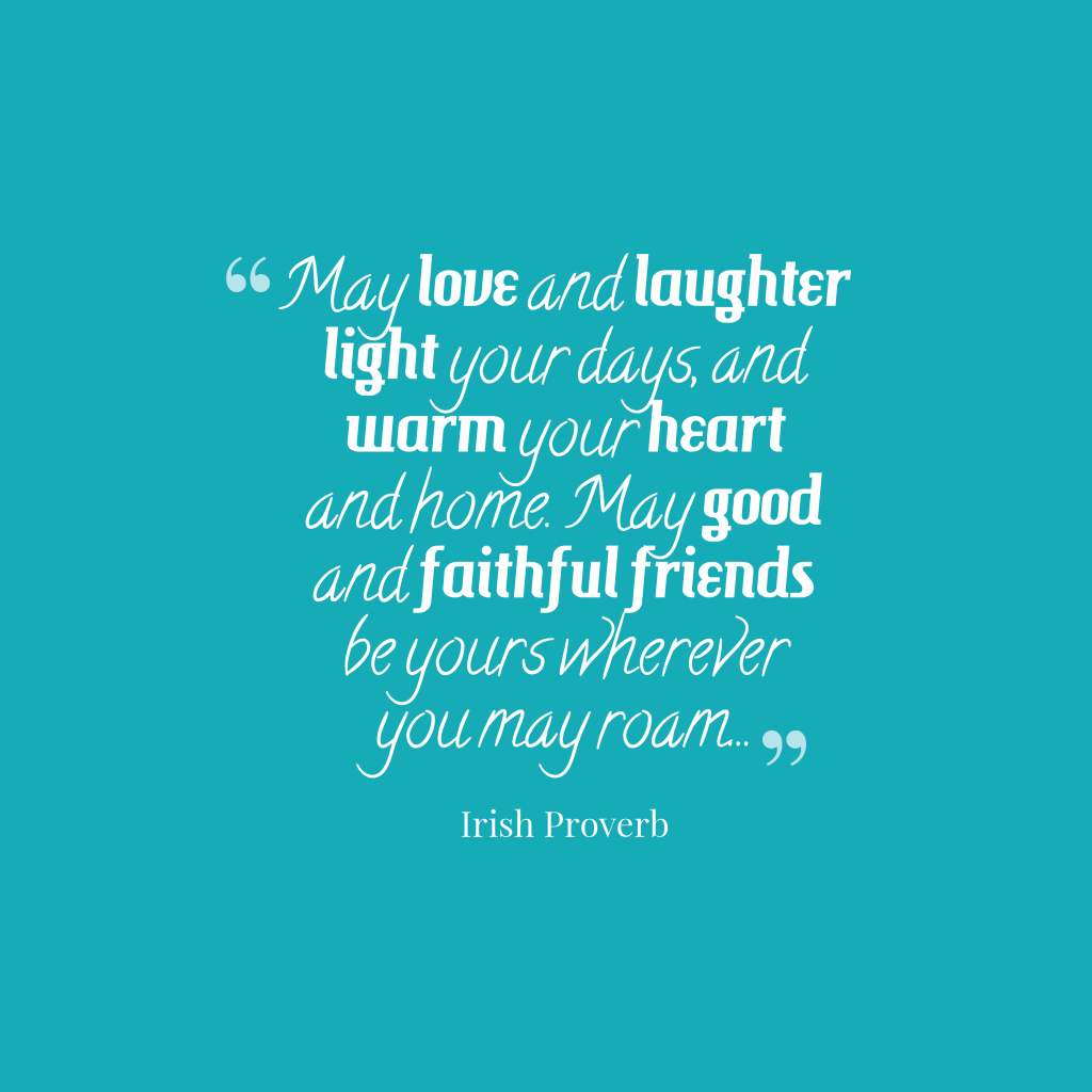 Irish proverb about friendship.
