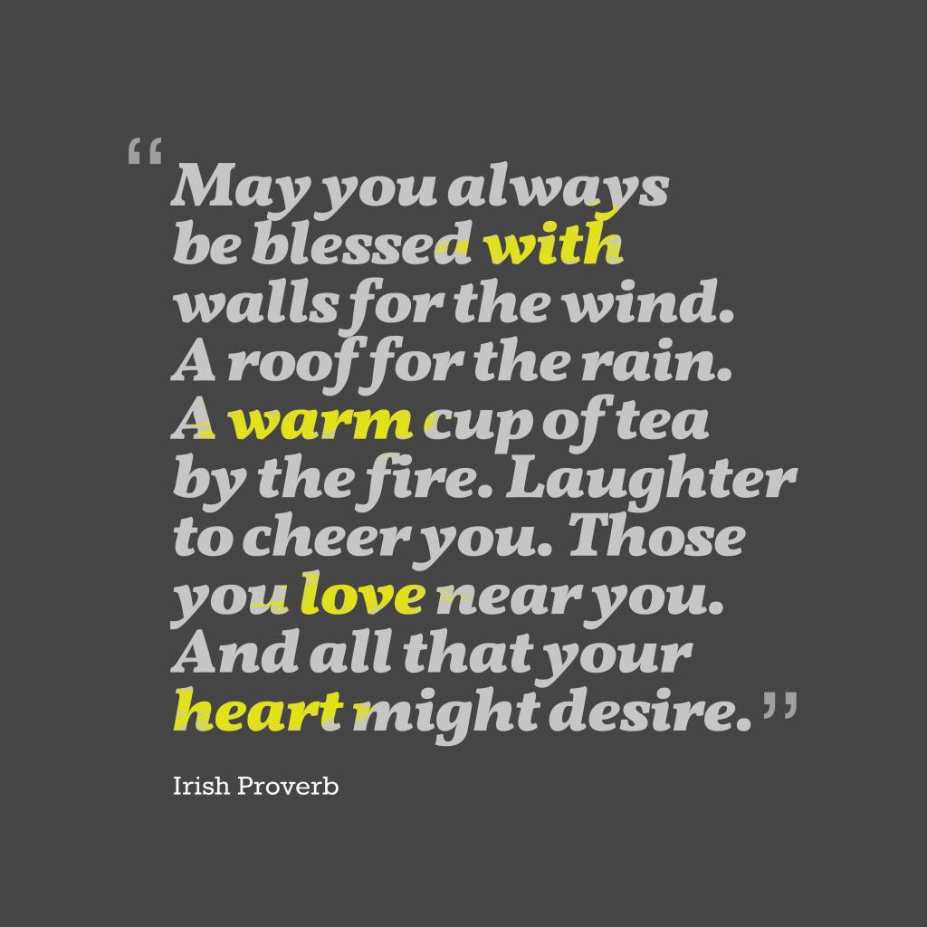 Irish proverb about appreciation.
