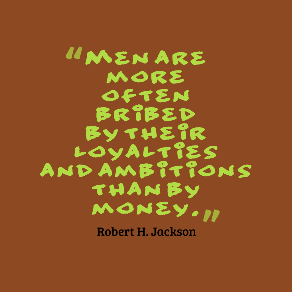 Robert H. Jackson quote about ambitions.