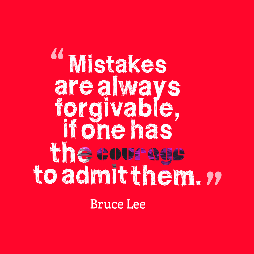 Quotes Image Of Mistakes Are Always Forgivable, If One Has The Courage To  Admit Them