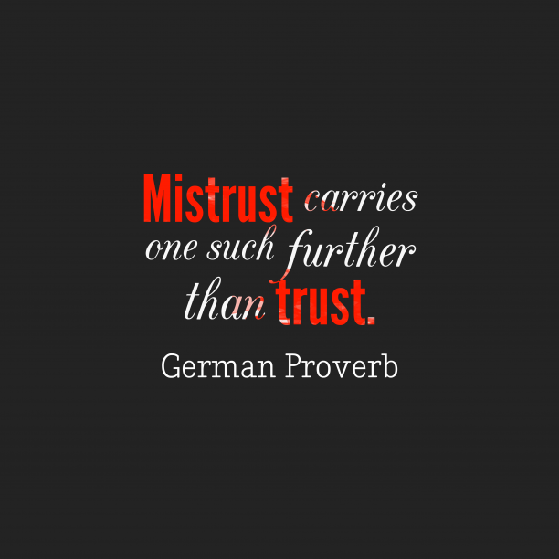 German proverb about trust.