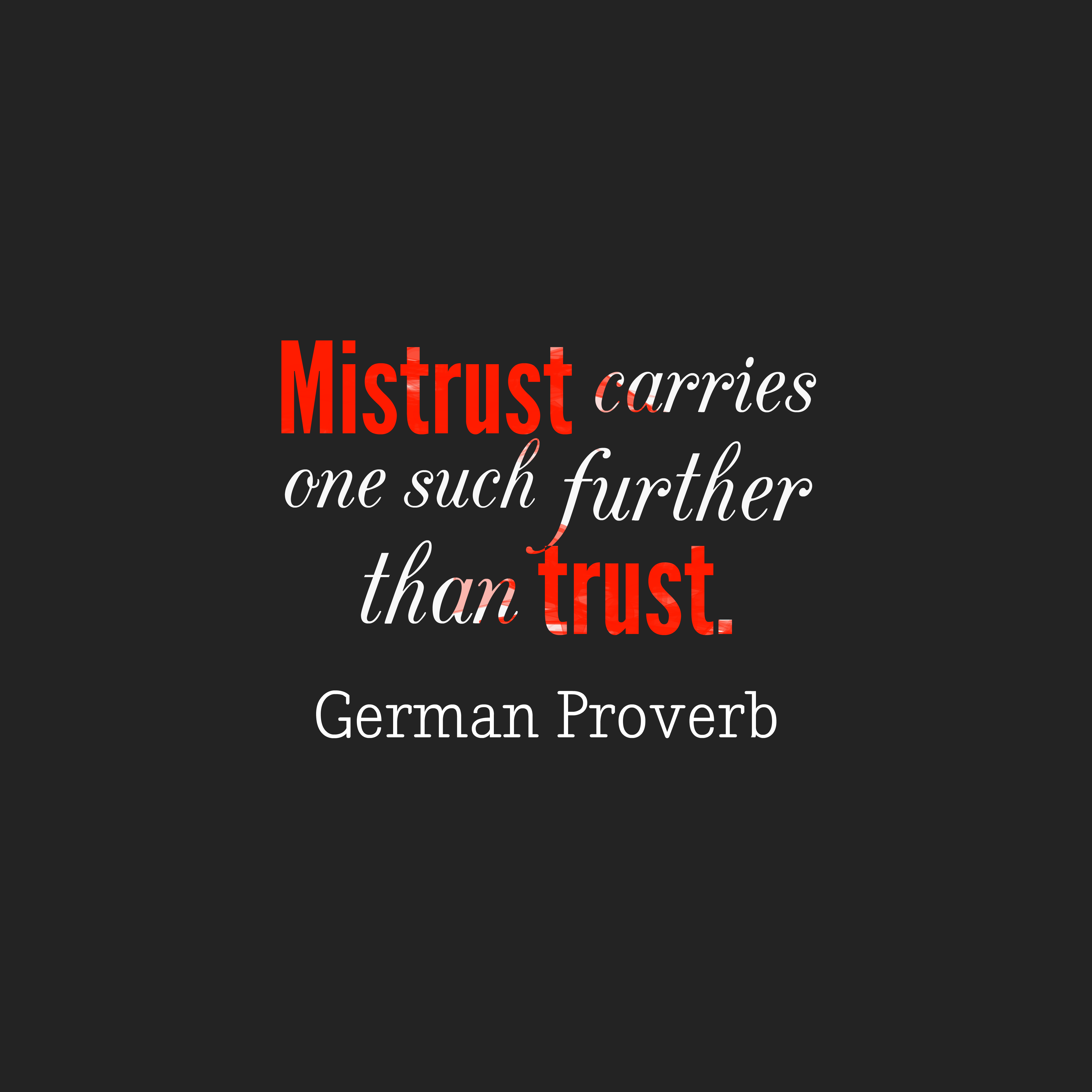 Quotes image of Mistrust carries one such further than trust.