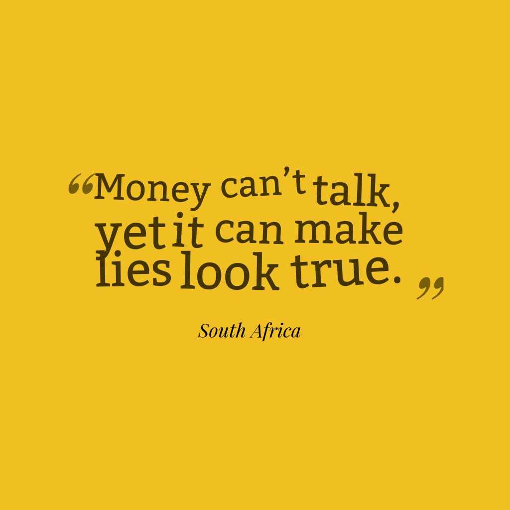 South Africa proverb about money.