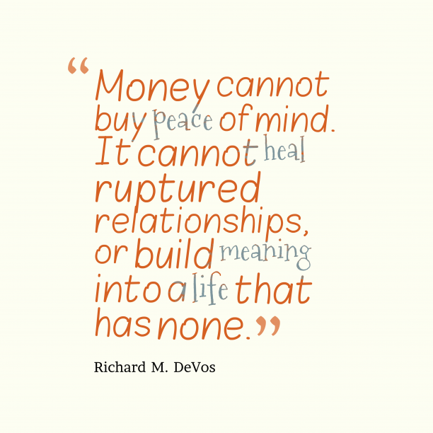Richard M. DeVos quote about money.