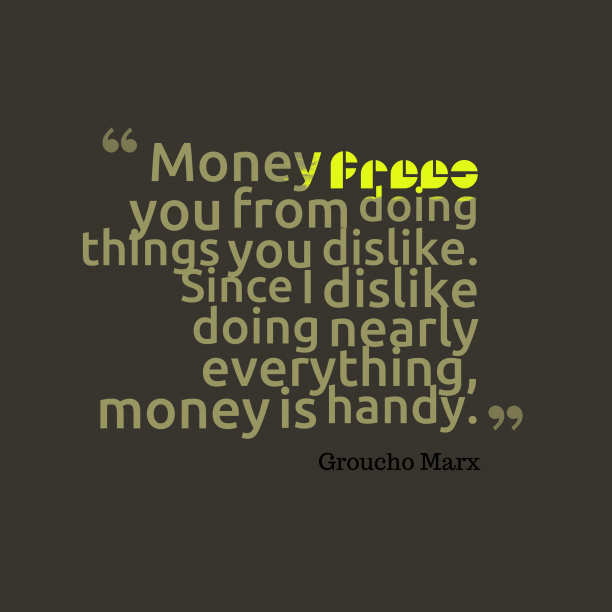 Money frees you