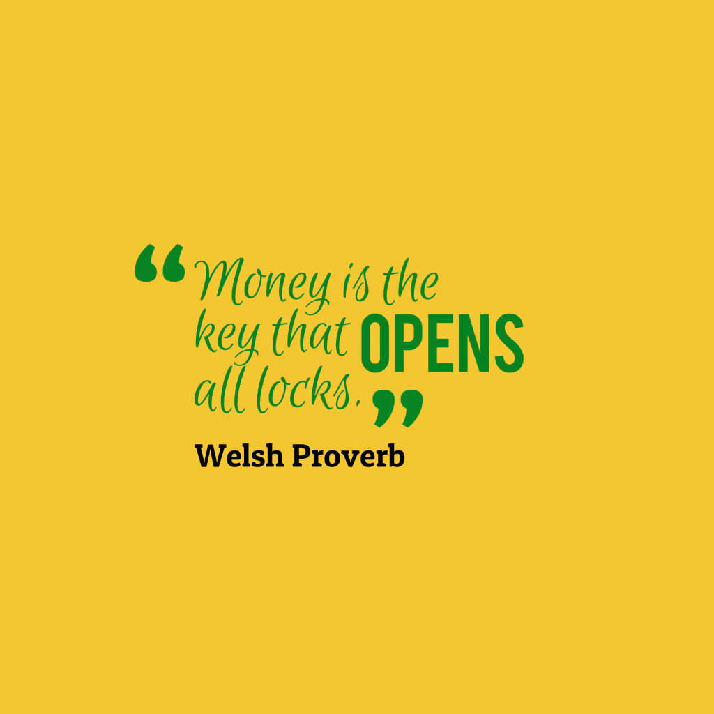 Welsh proverb about money.