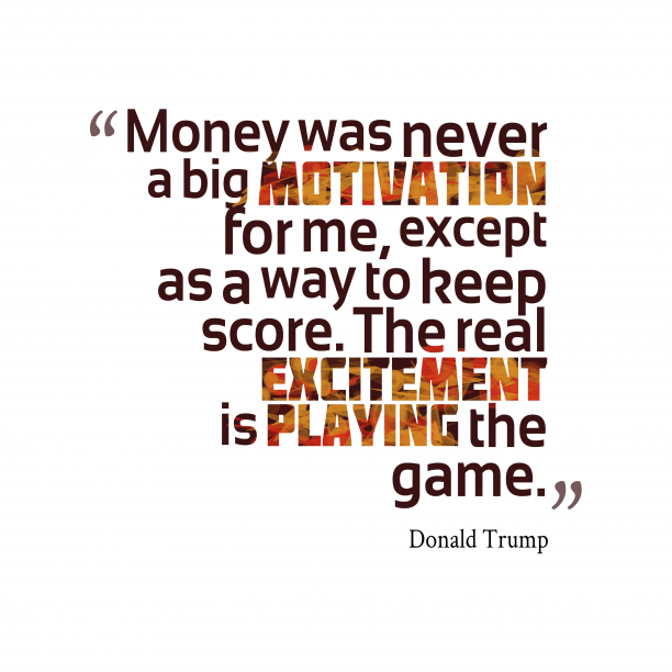 Donald Trump quote about money.