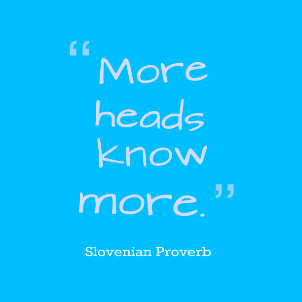 Slovenian Wisdom 's quote about Heads. More heads know more….