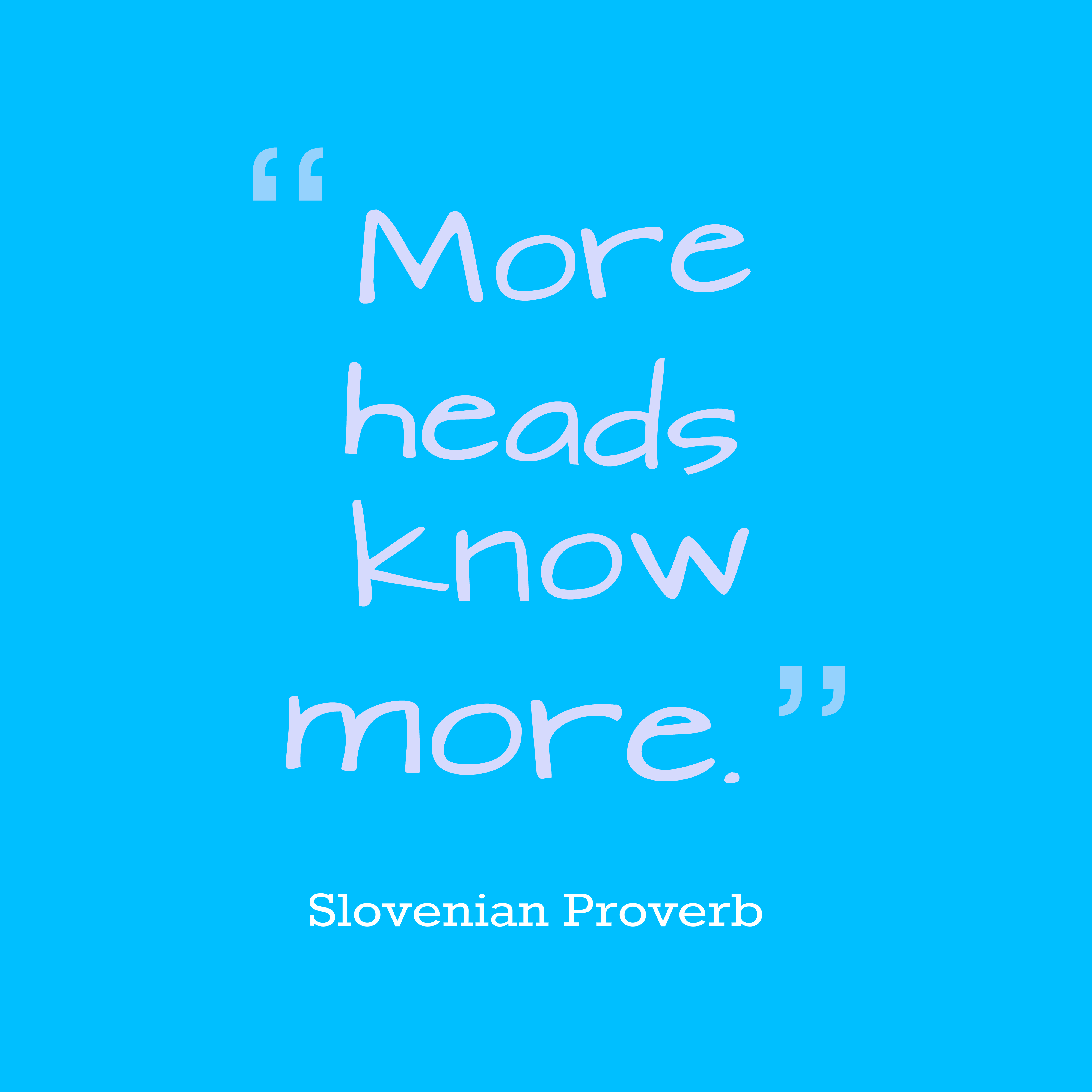 Quotes image of More heads know more.