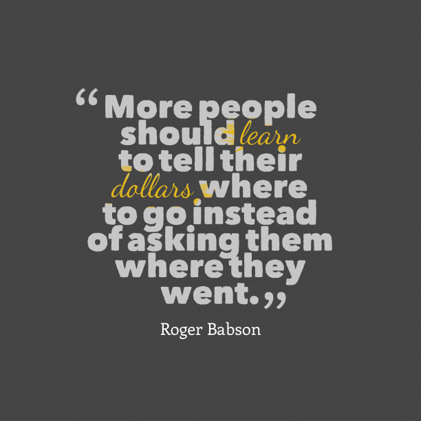 Roger Babson quote about money.