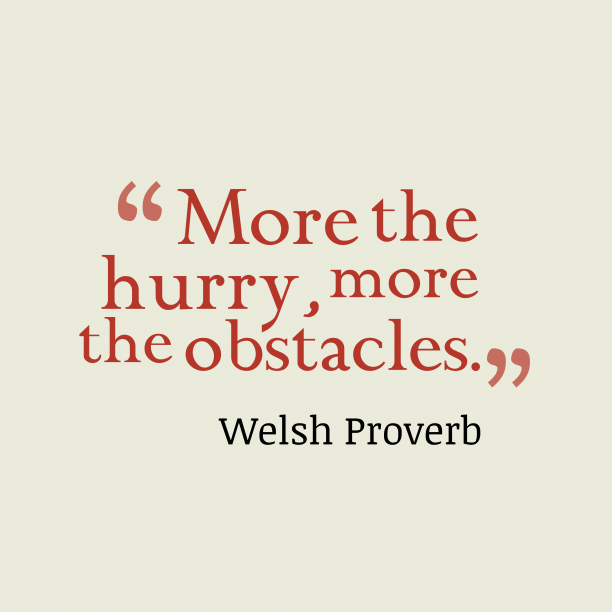 Welsh proverb about hurry.