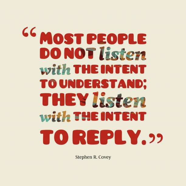 Stephen R. Covey 's quote about . Most people do not listen…