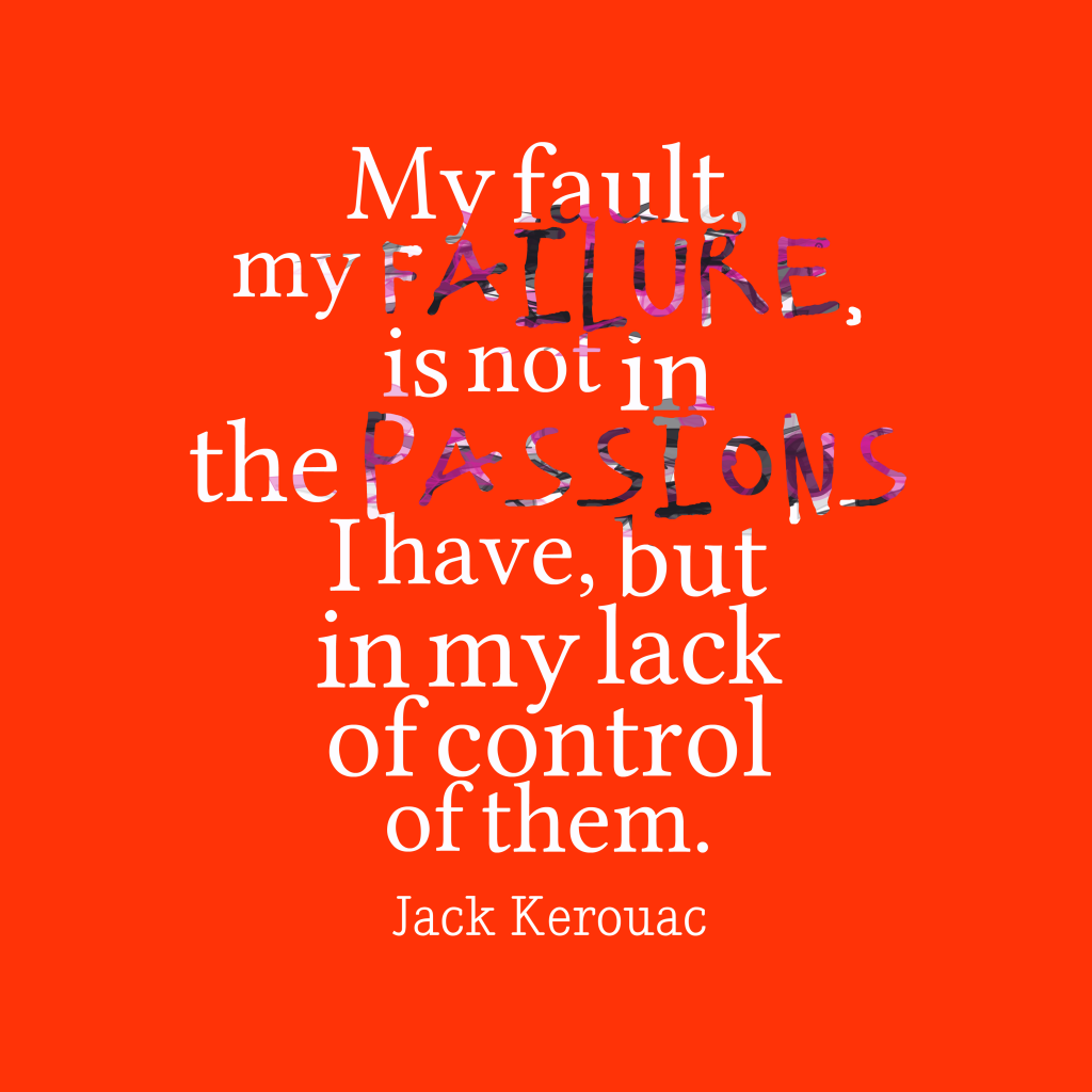 Jack Kerouac quote aboit failure.
