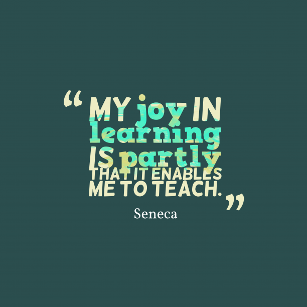 Seneca quote about teach.