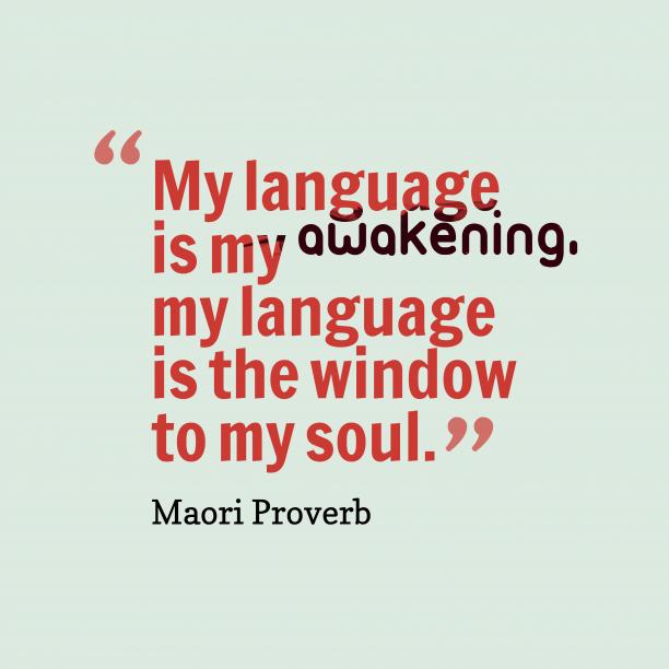 Maori wisdom about culture.