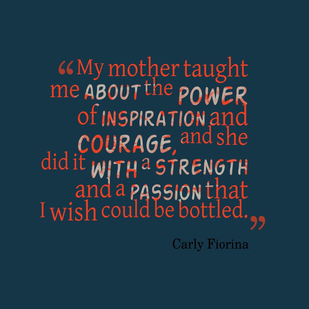 Carly Fiorina quote about mom.