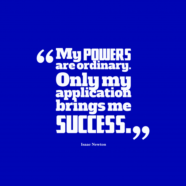 Isaac Newton quote about success.