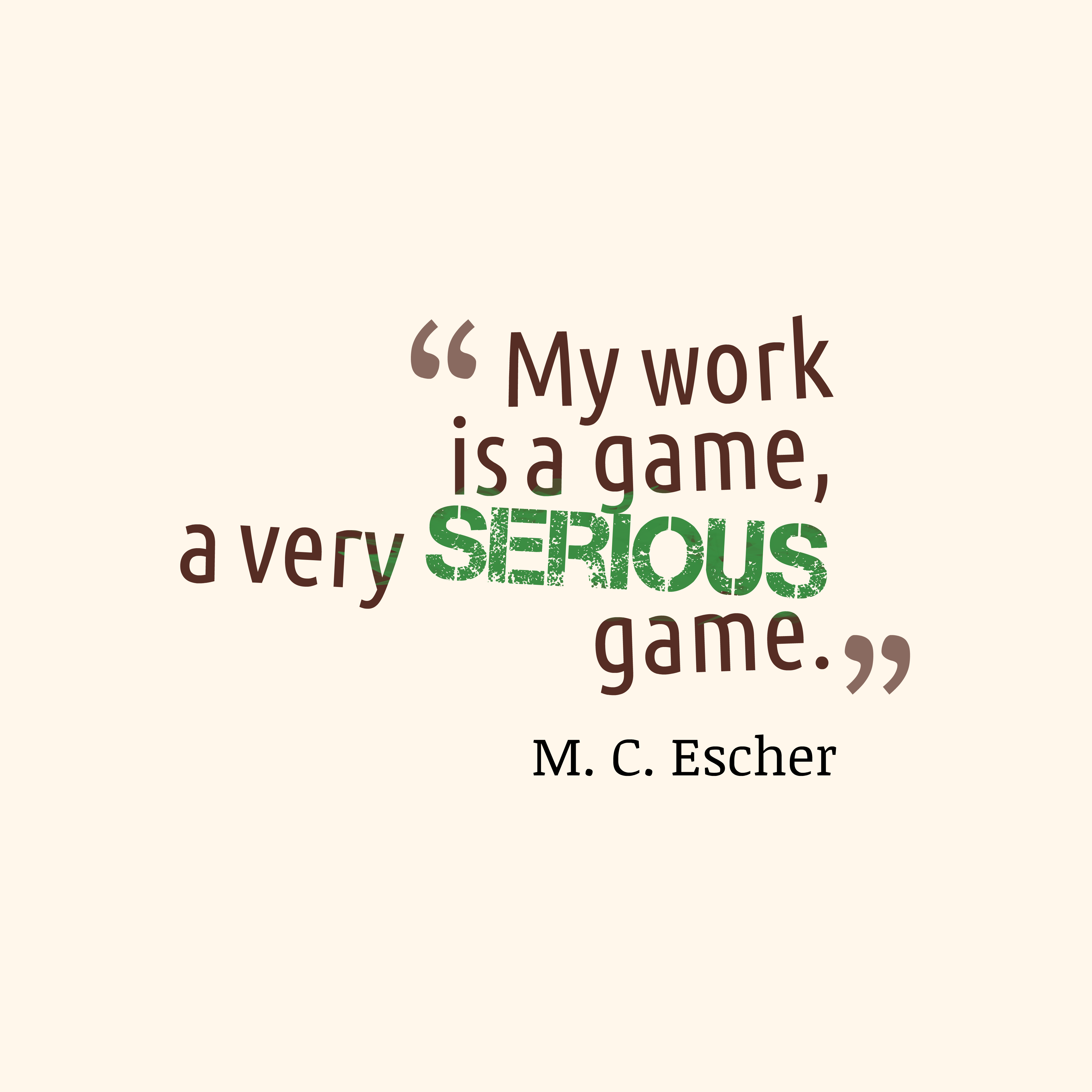 Quotes About Work: Picture » M. C. Escher Quote About Work