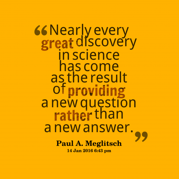 Paul A. Meglitsch 's quote about discovery. Nearly every great discovery in…